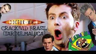 Doctor Who Crack!Vid Br (Tardis_Maluca)