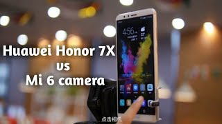 Huawei Honor 7X vs Xiaomi Mi6 Camera Test Samples