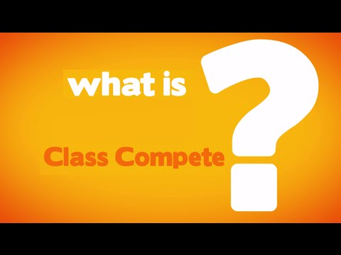 Class Compete Overview