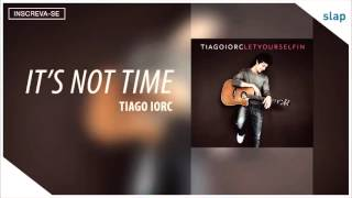 Tiago Iorc - It's Not Time (Álbum Let Yourself In) [Áudio Oficial]