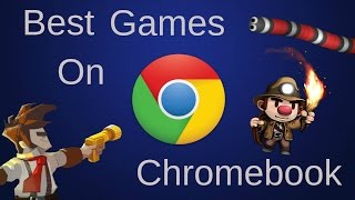 Best Games You Can Play On Chromebook