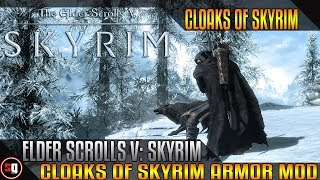 The Elder Scrolls V: Skyrim - Cloaks Of Skyrim Mod