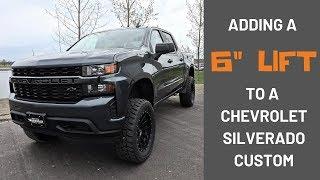 Adding A 6 Lift To A 2019 Chevrolet Silverado Custom
