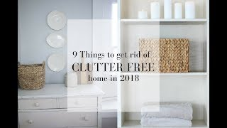9 Things to Get Rid of for a Clutter Free Home Minimal Living