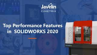 On-Demand Webinar: Top performance features in SOLIDWORKS 2020