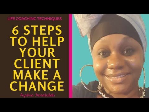 [Video] Life Coaching Technique: 6 Steps to Help Your Client Make a Change