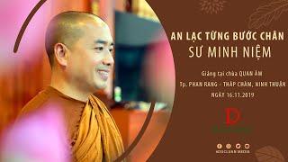 Thầy Minh Niệm   An lạc từng bước chân   16.11.2019 - Chùa Quan Âm, Phan Rang
