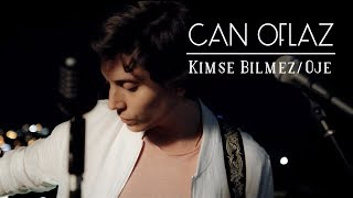 Can Oflaz - Kimse Bilmez & Oje (Cover)