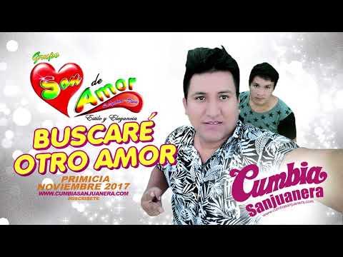 Son de Amor - Buscaré otro amor PRIMICIA Noviembre 2017 CUMBIA SANJUANERA