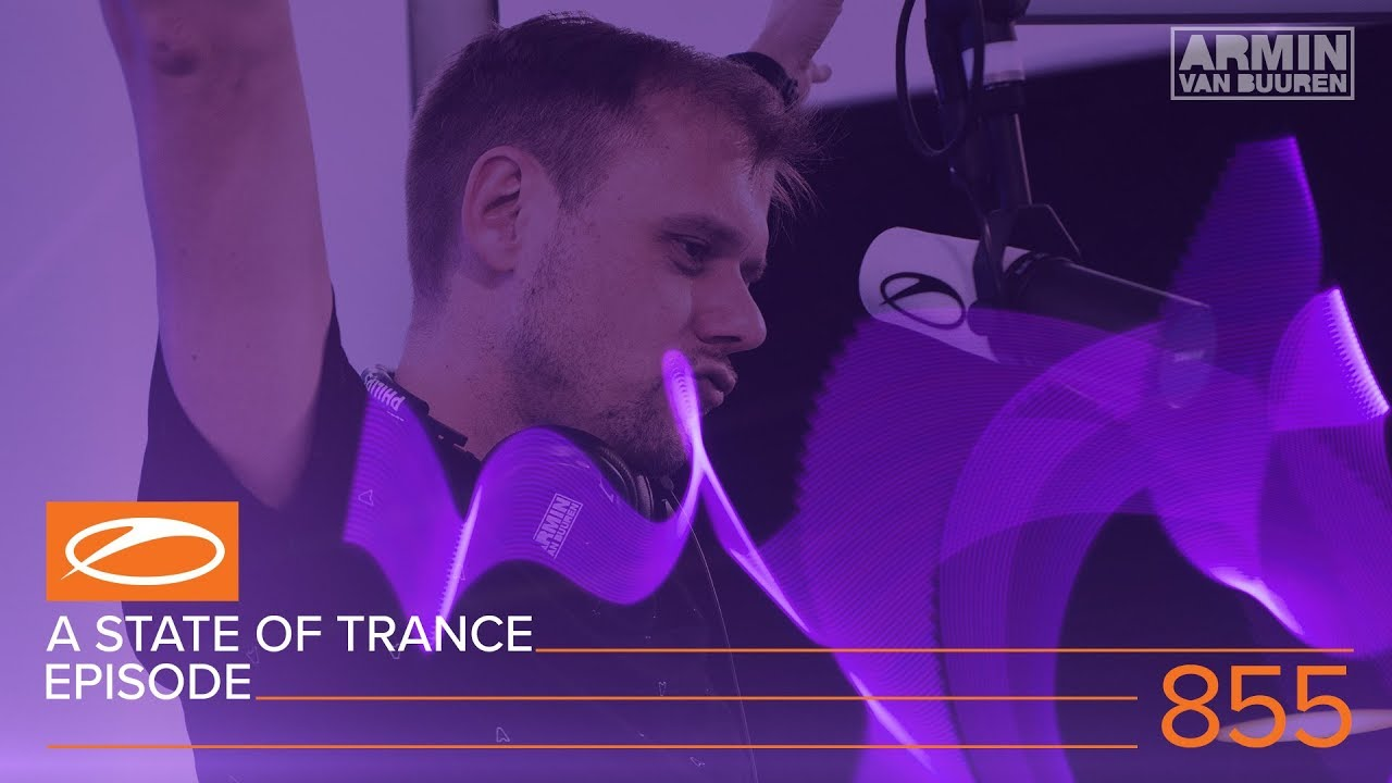 A State Of Trance Episode 855 (#ASOT855) - YouTube