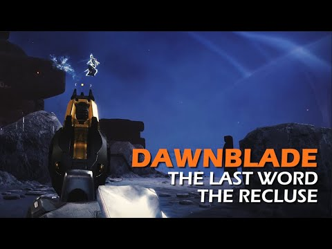The Last Word / The Recluse - Dawnblade PvP Gameplay