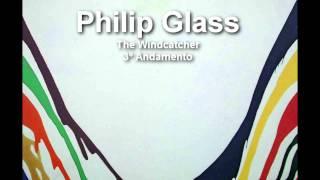 Philip Glass - The Windcatcher