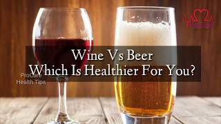 Who is better wine or beer