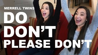 DO, DON'T, PLEASE DON'T - Merrell Twins