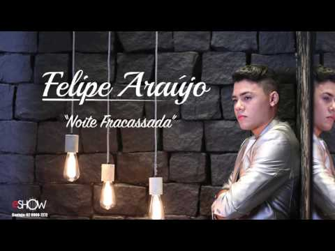 Felipe Araújo - Noite Fracassada (Áudio Oficial)