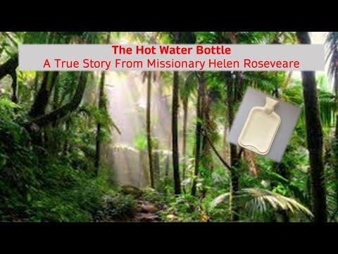 Helen Roseveare & The Hot Water Bottle - A True Story