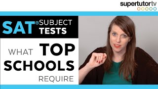 SAT® Subject Tests - What Top Colleges Require