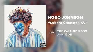 Hobo Johnson   Subaru Crosstrek XV [Official Audio]