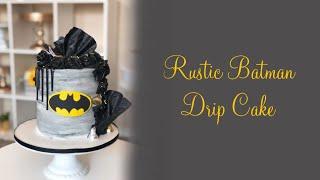 Rustic Batman Drip Cake