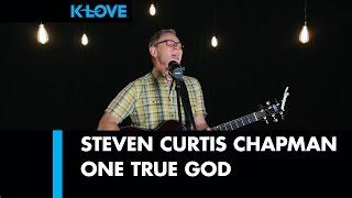 "Steven Curtis Chapman ""One True God"" LIVE at K-LOVE Radio"