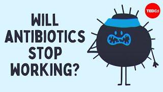 TED-Ed - How Can We Solve The Antibiotic Resistance Crisis?