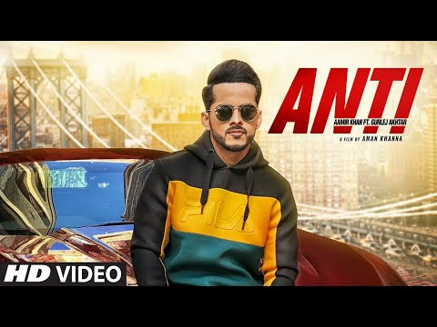 Anti: Aamir Khan Ft Gurlej Akhtar | Western Penduz | Happy Raikoti | Latest Punjabi Songs 2019