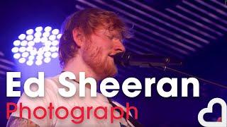 Ed Sheeran   Photograph | Heart Live