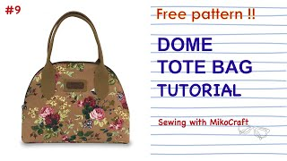 Dome Tote Bag Tutorial (FREE PATTERN PDF)  - Bag Making With MikoCraft