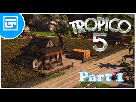 Tropico 5 - Guide, Tips and Tricks - Part 1