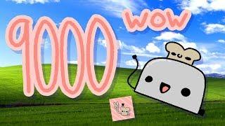 "A 9000 Subscriber ""Special"" (ft. Windows XP)"