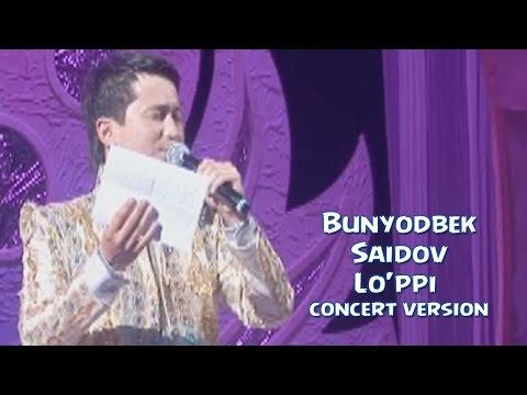 Bunyodbek Saidov - Lo'ppi (concert version)