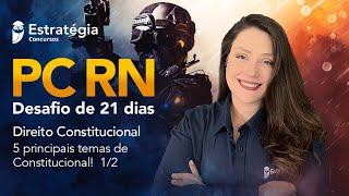 PC RN - Desafio de 21 dias: Direito Constitucional - Prof. Adriane Fauth