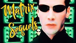 On Finally Understanding The Matrix Sequels