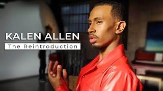 Kalen Allen: The Reintroduction