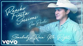 Jon Pardi Somebody's Doin' Me Right