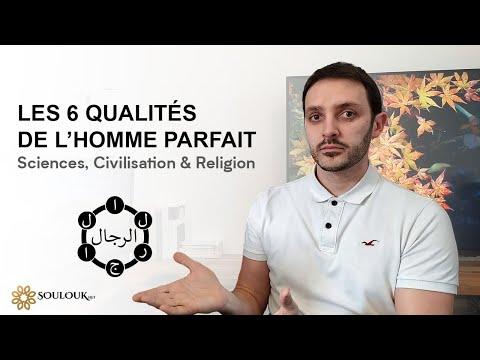Les 6 qualités de l'homme parfait - Sciences, Civilisation & Religion