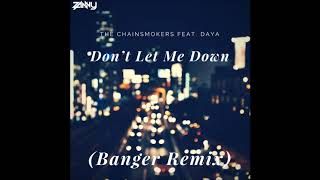 The Chainsmokers Feat. Daya - Don't Let Me Down (Banger Remix)