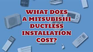 What Does A Mitsubishi Ductless Installation Cost?
