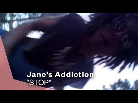 Stop performed by Jane's Addiction