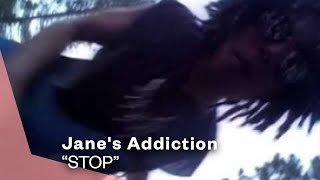 Jane's Addiction - Stop (Video) Warner Bros. Records Warner Bros. Records