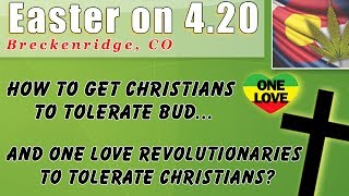 """Easter on 420. How Bud and the """"Anointed One"""" are One."""