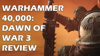 Warhammer 40,000: Dawn of War 3 Review - Come Forth To War, Brothers, It