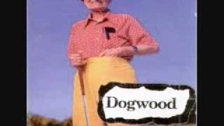 Dogwood - Good Ol Daze