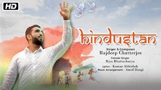 Hindustan | Rajdeep Chatterjee | Latest Patriotic Hindi Song  - Download this Video in MP3, M4A, WEBM, MP4, 3GP