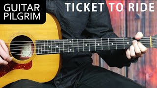 How To Play 'Ticket To Ride' by The Beatles