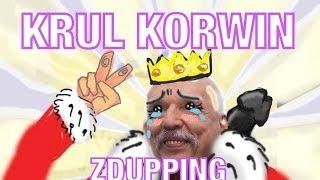 KRUL KORWIN - ZDUPPING