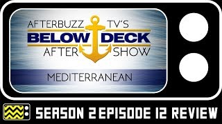 Below Deck Mediterranean Season 2 Episode 12 Review & After Show | AfterBuzz TV
