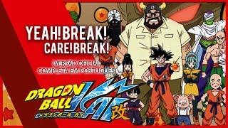 DRAGON BALL KAI (PT-BR OFICIAL) - Yeah!Break!Care!Break - #ANNOX