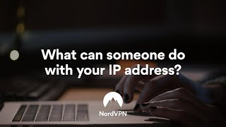 What Can Someone Do With Your IP Address? | NordVPN
