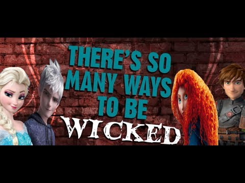 Ways To Be Wicked ~ (Elsa, Jack Frost, Merida, and Hiccup)